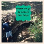 Planning Field Trips for Science