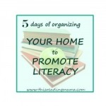 Organizing Your Home to Promote Literacy