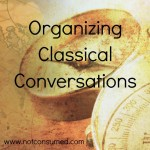 Organizing Classical Conversations: a 5 Day Series!
