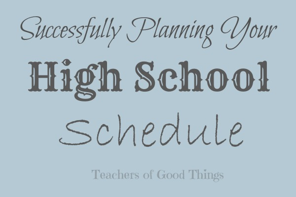 Planning the perfect high school schedule. Dollie Freeman shares excellent tips!