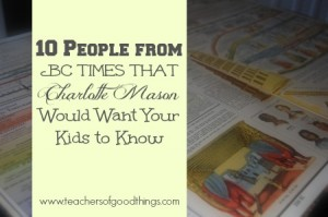 10 People from BC times that your kids should know. Love it!