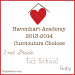 Curriculum Choices: 2nd grade, tot school, baby