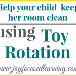 Help Your Children Keep Their Rooms Clean with Toy Rotation