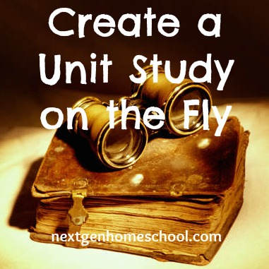 Tips for putting a unit study together when you don't have a lot of time.