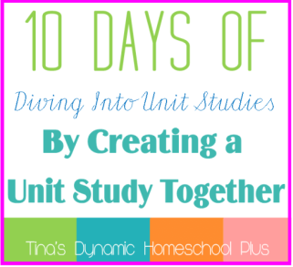 Diving into Unit Studies: A 10 Day Series to help you get started