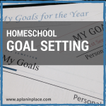 Setting Goals for your Homeschool