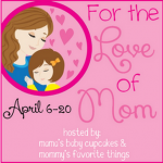 For the Love of Mom Blog Hop
