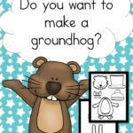 Do You Want to Make a Groundhog?