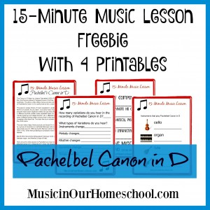Free 15-Minute Music Lesson on Pachelbel's Canon, with Printables