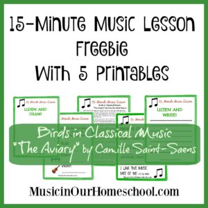 Free 15-Minute Music Lesson on Birds in Classical Music (with printables)