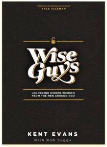 Wise Guys: Unlocking Hidden Wisdom from the Men Around You