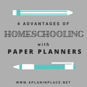 4 Advantages of Homeschooling with Paper Planners